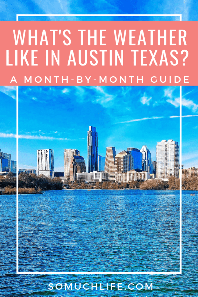 What's the weather like in Austin Texas? Here's a month-by-month guide!